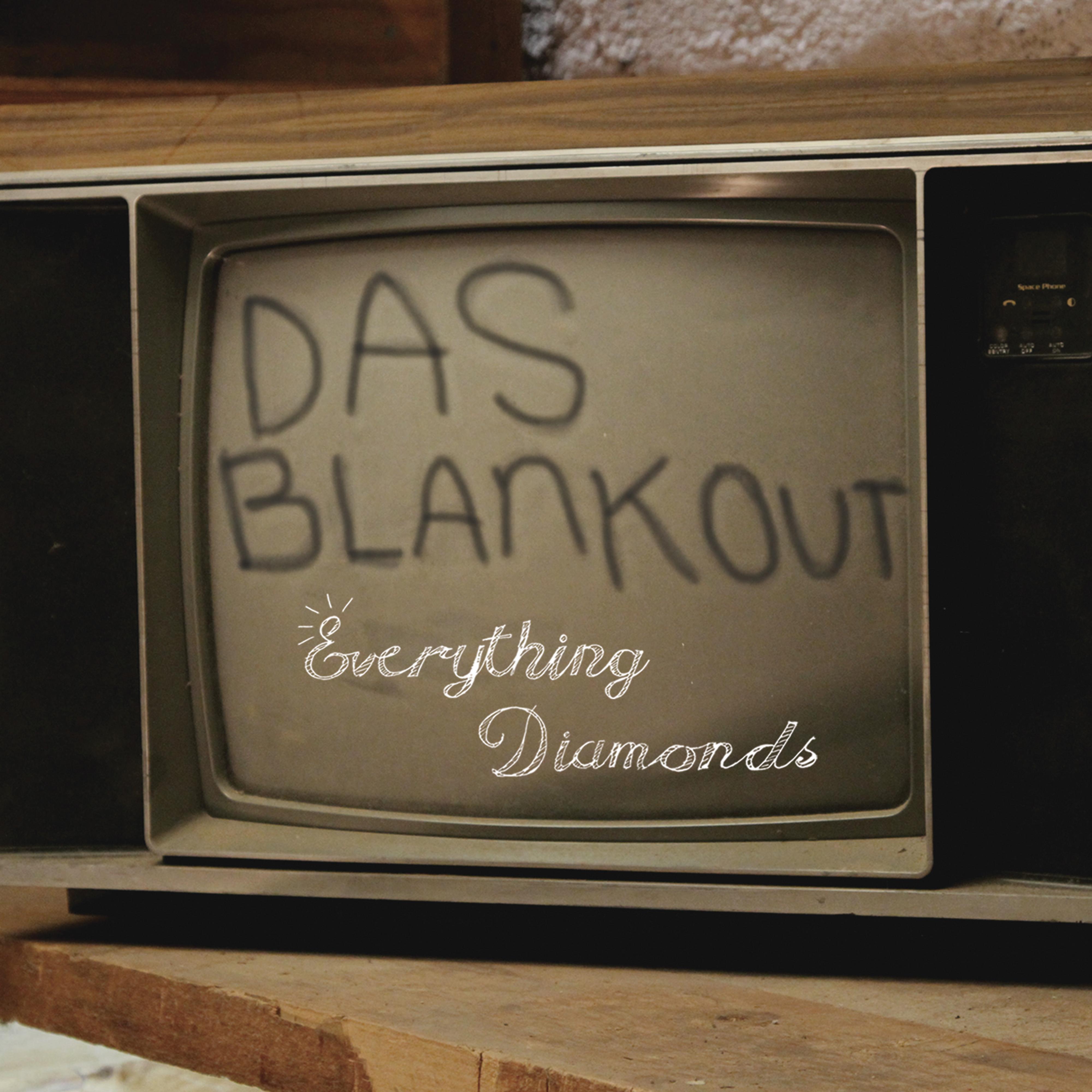 Das Blankout - Everything Diamonds